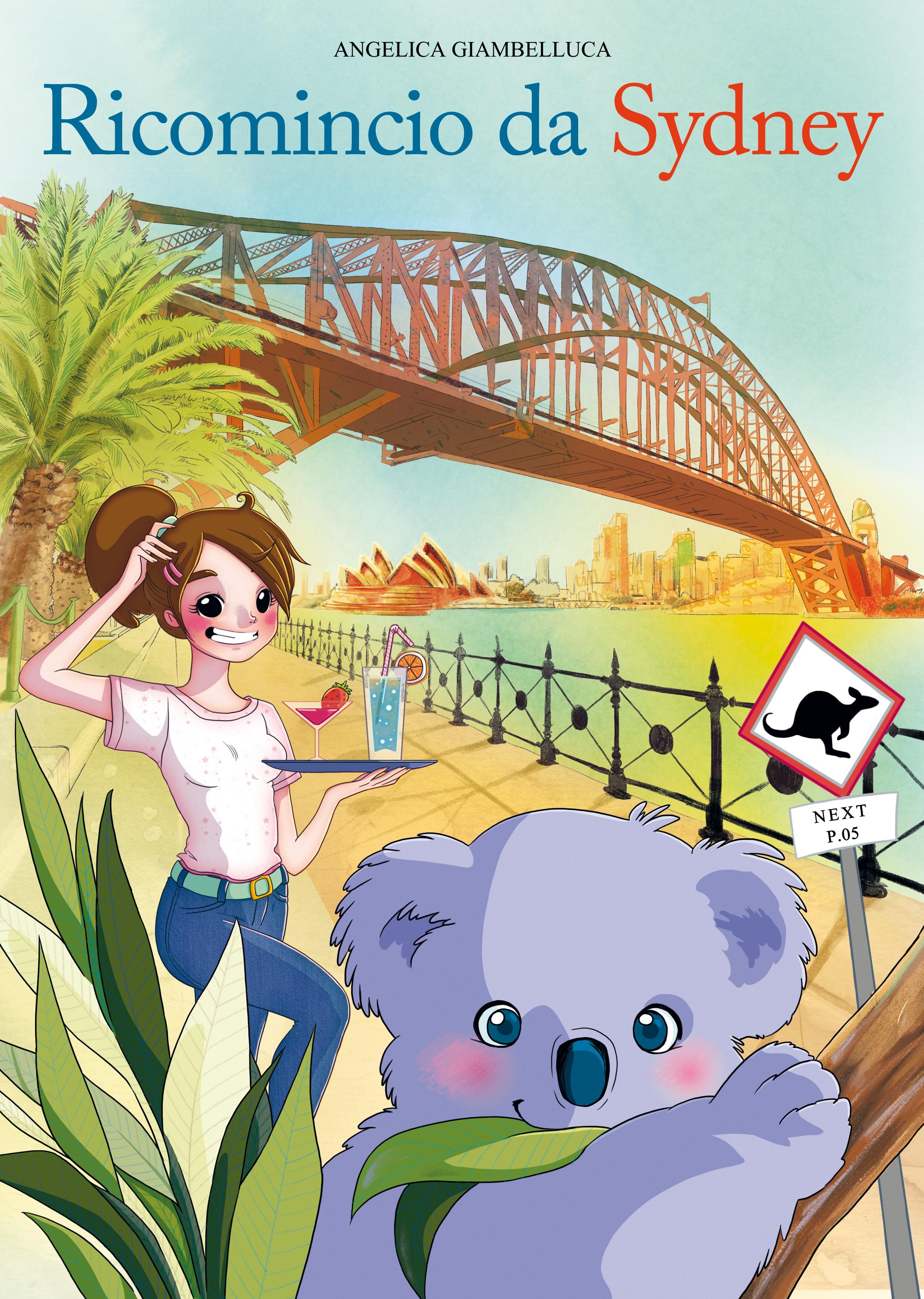 """""""Ricomincio da Sydney"""" il racconto della mia avventura in Australia!"""